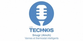 Snugr: vannes et thermostat intelligents (présentation et test)